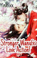 Stronger Wangfei Love Action by Yinxlixx