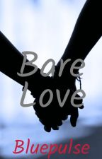Bare Love by sillyjillyB