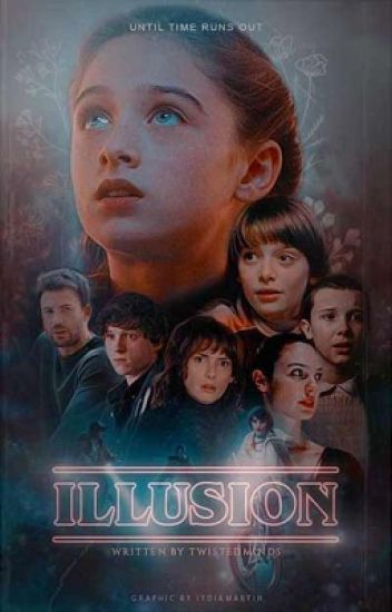 Illusion ~Stranger Things~ [COMPLETED]
