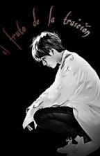 The fruit of betrayal (Kim Taehyung y Tu) TERMINADA by LuceroG121