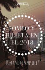 Romeo y Julieta en el 2018¿amor imposible? by laura8772