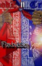 A forbidden love by theyloveyamarii