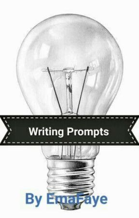 Writing Prompts from the Internet by EmaFaye555