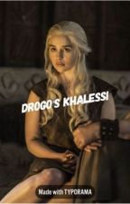 Drogo's Khalessi by 90writer