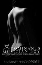 The Dominants Musician Boy (ManxMan|BDSM) Book Three by YasmineFernandez9984