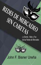 Redes de Mercadeo  Sin Caretas by jbisner