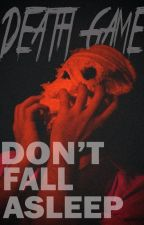 Death Game: Don't Fall Asleep (Edited) by Penguin20