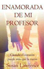 enamorada de mi profesor by linaescudero