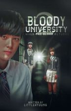 Bloody University 2:When The Blood Returns by DreamKnight098