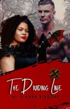 "The Dividing Line: ""Taboos & Temptations Book 1"" (COMPLETED) by adenisetumblin"