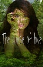 the curse of love (a Kathniel story) DISCONTINUED by goodbye36