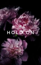 Hold On by _suckme