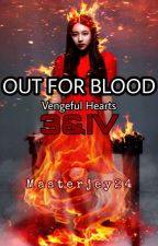 OUT FOR BLOOD 3: Vengeful Hearts by MasterJey24