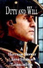 Duty and Will [Haytham Kenway Love Story] by TaurelinStar