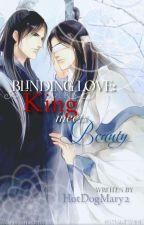 Blinding Love:King meets beauty. by HotDogMary2