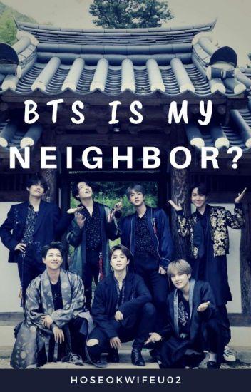 BTS Is My Neighbour ✔️*BTS Fan Ficton*