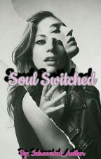 Soul Switched by Introverted__Author