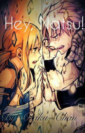 Hey, Natsu! by ILoveLucyCrackShips