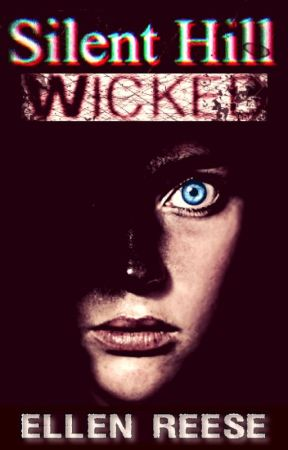 Silent Hill: Wicked   ✓    1st Place Winner of Fright's 2018 Summer Contest by Ellen_Reese