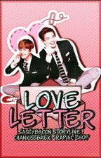 Love Letter [CHANBAEK Fanfiction] [COMPLETED] by sassybacon
