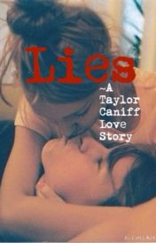 Lies~ A Taylor Caniff Love Story by TAYLORbaezzz