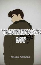 Troublemaker Boy by Nadyadea0804