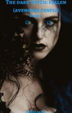 The Dark Witch: Fallen (Avengers Fanfic) by Aurelia_Su