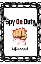 Spy On Duty by LifesAngel