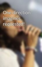 One direction imagines requested! by hazstyles1994