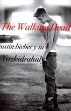 The Walking Dead (justin bieber y tu) by Yazkidrahuly
