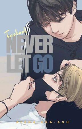 Never Let Go Vkook/Taekook by aisha-aka-ash