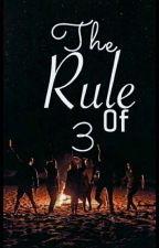 Rule of 3 by Bjthefuriouswriter