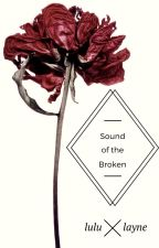 The Sound of The Broken by lululayne