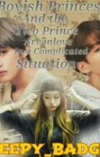 BOYISH PRINCESS AND THE TWO PRICE ARE INLOVE IN A COMPLICATED SITUATION by CREEPY_BADGIRL