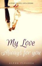 My Love Always For You by AlekaFloarea