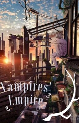 Đọc truyện [ Fanfiction ] 12 chòm sao: Vampires' empire