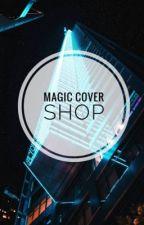 Magic K-Pop Cover Shop [OPEN] by OceanOfAeipathy