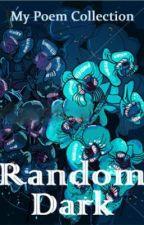 Random Dark by StellaPurple