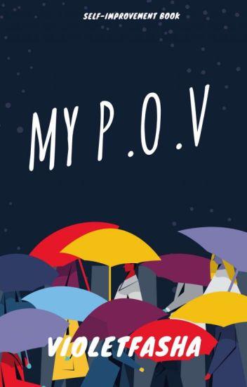 My P.O.V