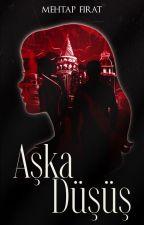 AŞKA DÜŞÜŞ by MehtapFirat