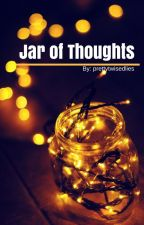 Jar of Thoughts by prettytwistedlies