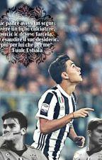 un amore impossibile    Paulo Dybala by elisaahj