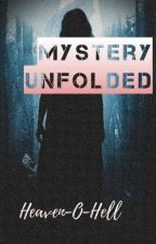 Mystery Unfolded by Heaven_O_Hell