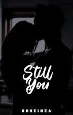 Still You ✔ by 131writer