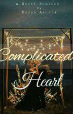 Complicated Heart(END) by EndahAshari