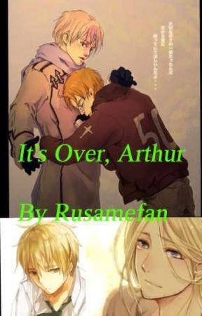 It's Over, Arthur by Rusameking