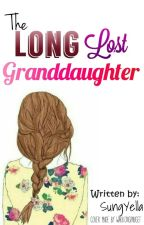 The Long Lost Granddaughter [#Wattys2016] by SungYella