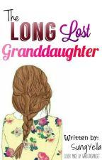 The Long Lost Granddaughter [#Wattys2016] by SungYella