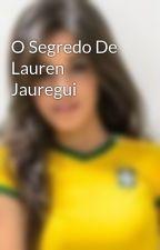O Segredo De Lauren Jauregui by AriHarmLixer