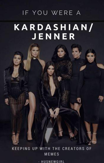 se você fosse uma Kardashian/Jenner